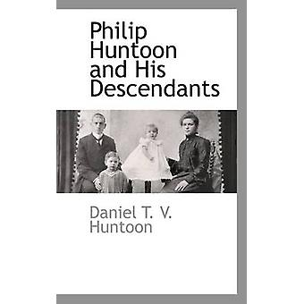 Philip Huntoon og hans efterkommere af T. V. Huntoon & Daniel