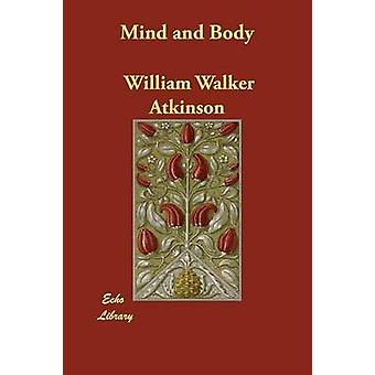 Mind and Body by Atkinson & William Walker