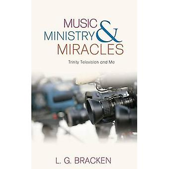 Music Ministry and Miracles by Bracken & L. G.