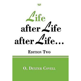 Life After Life After Life... Edition Two by Covell & O. Dexter