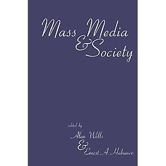 Mass Media and Society by Wells & Alan