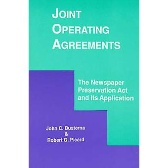 Joint Operating Agreements The Newspaper Preservation ACT and Its Application by Busterna & John C.