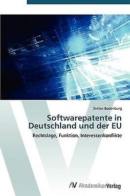 Softwarepatente in Deutschland und der EU by Bodenburg Stefan