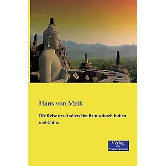 Die Reise des Arabers Ibn Batuta durch Indien und China by Mzik & Hans von