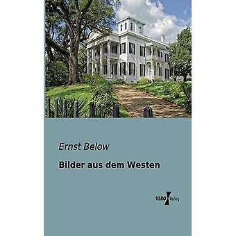 Bilder Aus Dem Westen por abaixo & Ernst