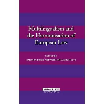 Multilingualism and the Harmonisation of European Law by Pozzo & Barbara
