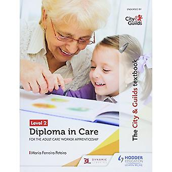 The City & Guilds Textbook Level 2 Diploma in Care for the Adult