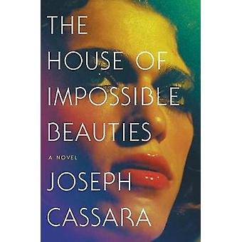 The House of Impossible Beauties by Joseph Cassara - 9780062676979 Bo