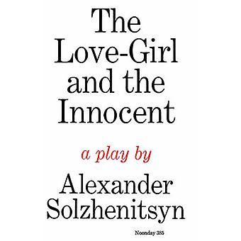 LOVE GIRL AND THE INNOCENT by Aleksandr Solzhenitsyn - 9780374508401