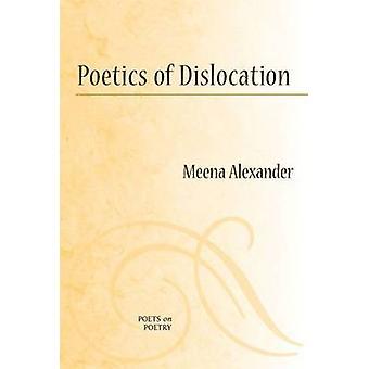 Poetik av dislocation av Meena Alexander-9780472050765 bok