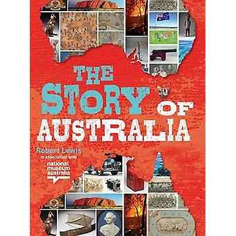 The Story of Australia by Robert Lewis - 9780857983145 Book