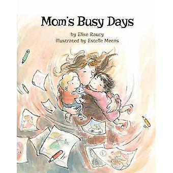 Mom's Busy Days by Elise Raucy - 9781433828201 Book
