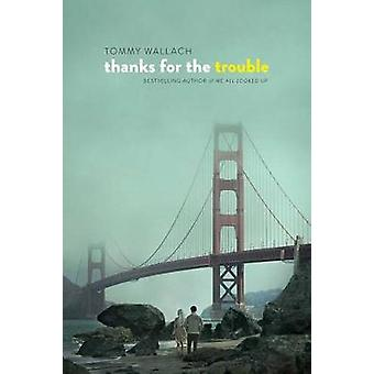 Thanks for the Trouble by Tommy Wallach - 9781481418812 Book