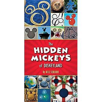 The Hidden Mickeys of Disneyland by Bill Scollon - 9781484712764 Book