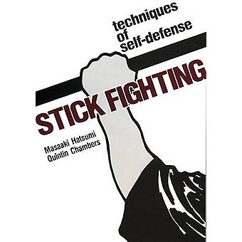 Stick Fighting - Techniques of Self-Defense by Masaaki Hatsumi - Quint