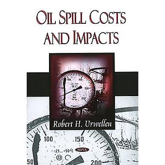 Oil Spill Costs and Impacts by Robert H. Urwellen - 9781606921197 Book