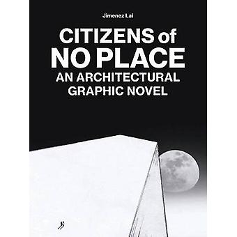 Citizens of No Place - A Collection of Short Stories by Jimenez Lai by