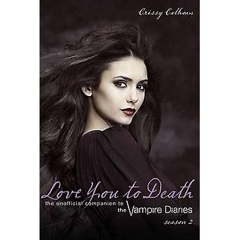 Love You to Death Season 2 - The Unofficial Companion to the Vampire D