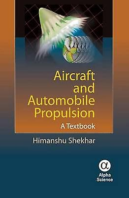 Aircraft and Automobile Propulsion - A Textbook by Shekhar Himanshu -
