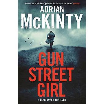 Gun Street Girl (Main) by Adrian McKinty - 9781846689826 Book