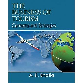 Business of Tourism - Concepts & Strategies by A. K. Bhatia - 97881207