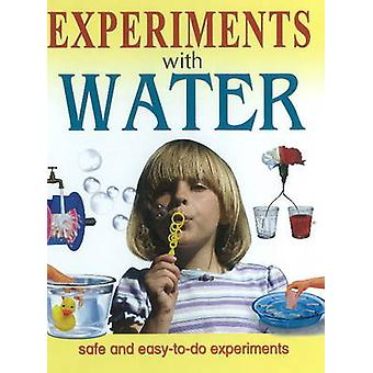 Experiments with Water - Safe & Easy-To-Do Experiments by Sterling Pub