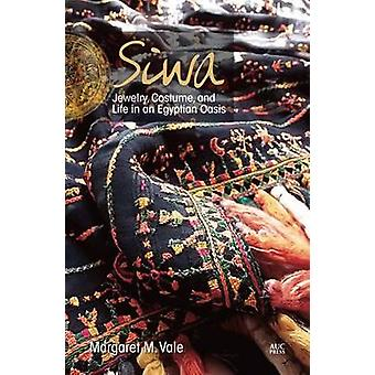 Siwa Jewelry - Costume - and Life in an Egyptian Oasis by Margaret Ma