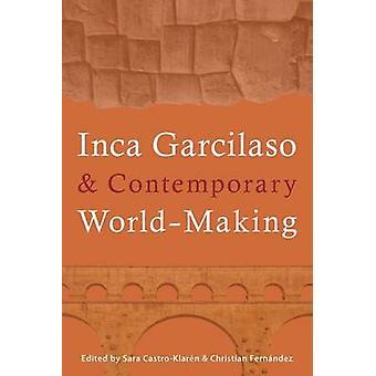 Inca Garcilaso och samtida världen-Making av Sara Castro-Klaren-