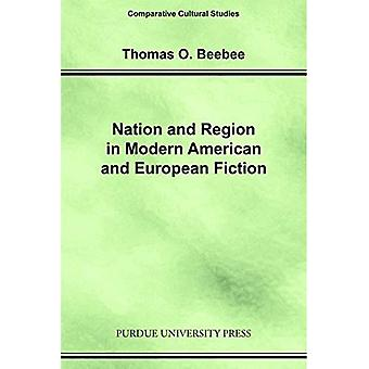Nation and Region in Modern American and European Fiction (Comparative Cultural Studies)