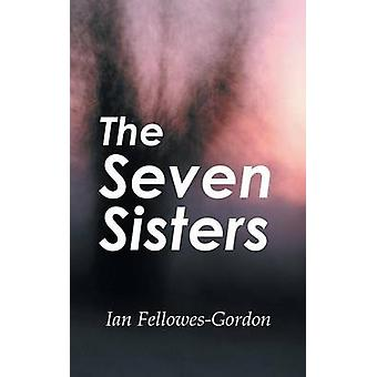 The Seven Sisters by FellowesGordon & Ian