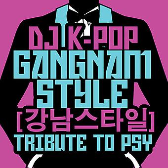 DJ K-Pop - Gangnam Style: Tribute to Psy USA import
