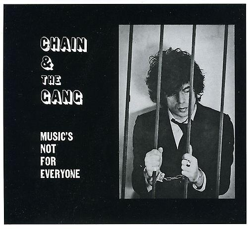 Chain & the Gang - Music's Not for Everyone [CD] USA import