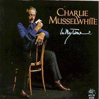 Charlie Musselwhite - importación de Estados Unidos en mi tiempo [CD]