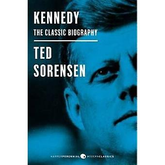 Kennedy - The Classic Biography by Ted Sorensen - 9780062280800 Book