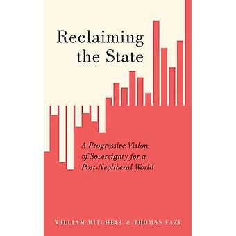 Reclaiming the State - A Progressive Vision of Sovereignty for a Post-