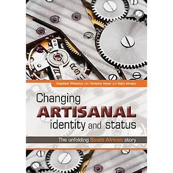 Changing Artisanal Identity and Status - The Unfolding South African S