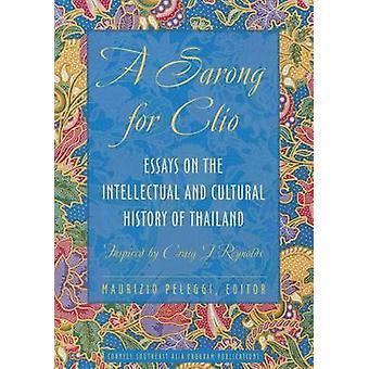 Ein Sarong für Clio - Essays über die intellektuelle und kulturelle Geschichte der