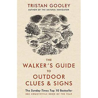The Walker's Guide to Outdoor Clues and Signs by Tristan Gooley - 978