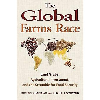 The Global Farms Race - Land Grabs - Agricultural Investment - and the