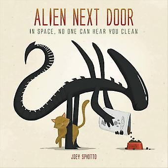 Alien Next Door - In Space - No One Can Hear You Clean by Joey Spiotto