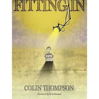 Fitting in by Colin Thompson - Tony Attwood - 9781785920462 Book