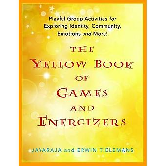 The Yellow Book of Games and Energizers - Playful Group Activities for