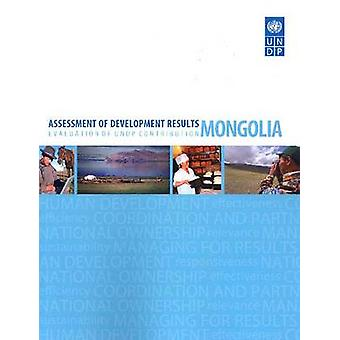 Assessment of Development Results - Mongolia by United Nations Develop
