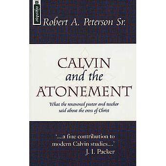 Calvin and the Atonement by Robert Petersen - 9781857923773 Book