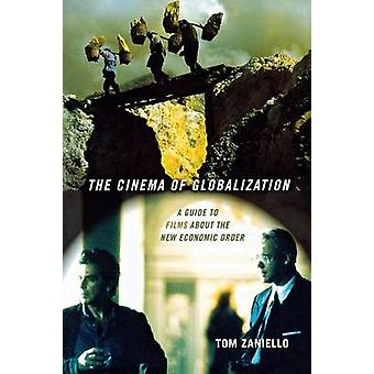 The Cinema of Globalization - A Guide to Films About the New Economic