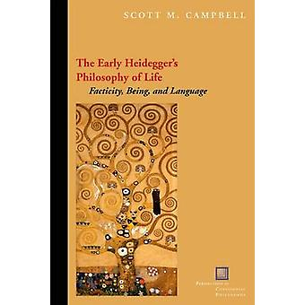 The Early Heidegger's Philosophy of Life - Facticity - Being and Langu