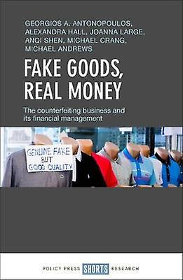 Fake goods - real money - The counterfeiting business and its financia