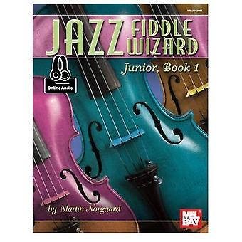 Jazz Fiddle Wizard Junior, Book 1 (Jazz Wizard)