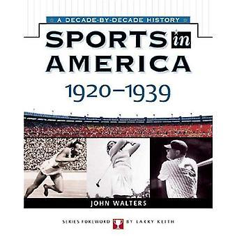 Sport in America: 1920-1939 (sport in America: Decade per Decade)