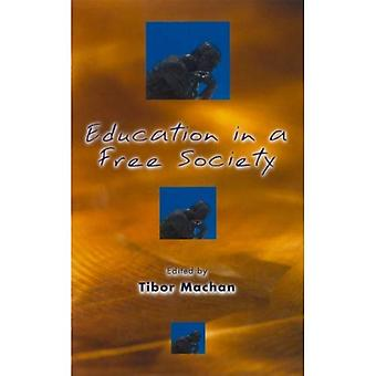 Education in a Free Society (Hoover Inst Press Publication)
